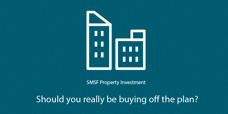 Buying SMSF property off the plan