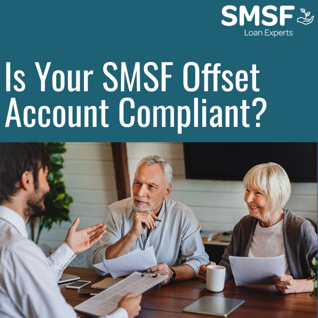 Is Your SMSF Offset Account Compliant?