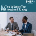 It's Time to Update Your SMSF Investment Strategy